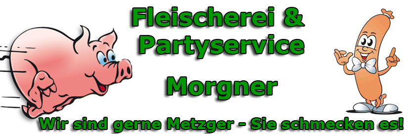 Fleischerei Metzgerei Partyservice Morgner | Coburg Creidlitz
